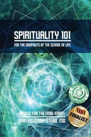 Spirituality 101 by Ivan Figueroa-Otero