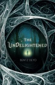 THE UNDELIGHTENED by Bentz Deyo
