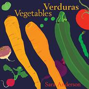 VERDURAS / VEGETABLES by Sara Anderson