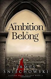 AN AMBITION TO BELONG by James Sniechowski