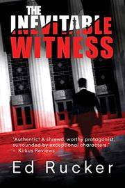 The Inevitable Witness by Ed Rucker