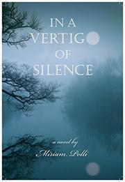 IN A VERTIGO OF SILENCE by Miriam Polli