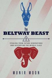 THE BELTWAY BEAST by Munir Moon