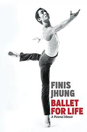 BALLET FOR LIFE by Finis Jhung