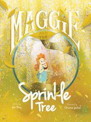 Maggie and the Sprinkle Tree by John Bray