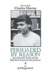 PERSUADED BY REASON by Jeff Riggenbach