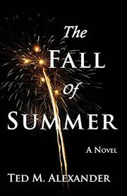 THE FALL OF SUMMER by Ted M. Alexander