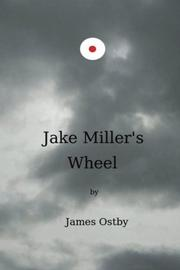 JAKE MILLER'S WHEEL by James Ostby