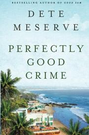 Perfectly Good Crime by Dete Meserve