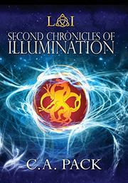 Second Chronicles of Illumination by C.A. Pack