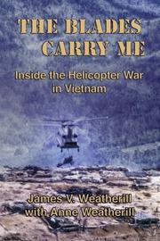 THE BLADES CARRY ME by James V.  Weatherill