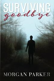 SURVIVING GOODBYE by Morgan Parker