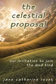 The Celestial Proposal by Jane Catherine Rozek