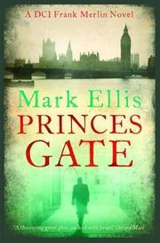 PRINCES GATE by Mark Ellis