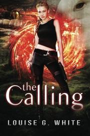 THE CALLING by Louise G. White