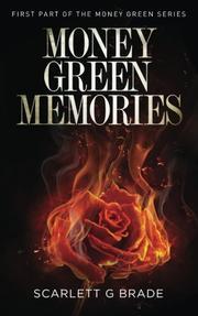Money Green Memories by Scarlett G. Brade