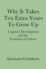 Why It Takes Ten Extra Years To Grow Up by Anemone Cerridwen