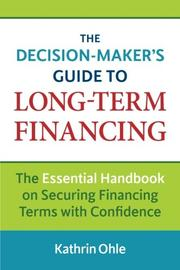 The Decision-Maker's Guide to Long-Term Financing by Kathrin Ohle