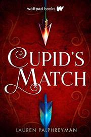 CUPID'S MATCH by Lauren Palphreyman