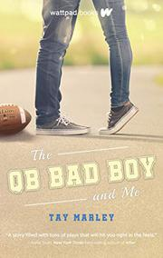 THE QB BAD BOY AND ME by Tay Marley