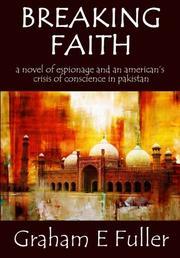 BREAKING FAITH by Graham E. Fuller