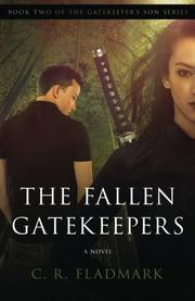THE FALLEN GATEKEEPERS by C. R.  Fladmark