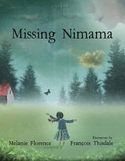 MISSING NIMÂMÂ by Melanie Florence