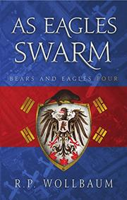 AS EAGLES SWARM by R.P. Wollbvaum