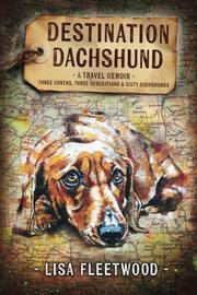 Destination Dachshund by Lisa Fleetwood