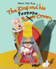 THE KING AND HIS POOPOPO CROWN by Mari Pili  Rey