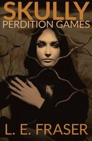 Skully, Perdition Games by L.E. Fraser