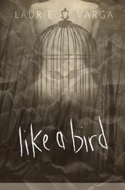 Like a Bird by Laurie Varga