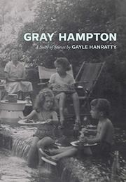 GRAY HAMPTON by Gayle   Hanratty