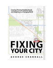 FIXING YOUR CITY by George  Crandall