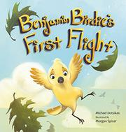 Benjamin Birdie's First Flight by Michael Dotsikas