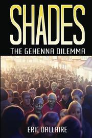Shades: The Gehenna Dilemma by Eric Dallaire