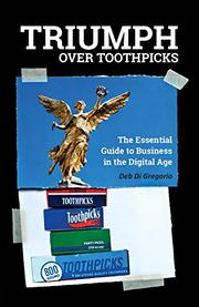 Triumph Over Toothpicks by Deb Di Gregorio