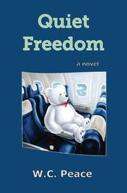 QUIET FREEDOM by W.C.  Peace