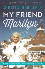 MY FRIEND MARILYN by Christopher Alan  Lentz