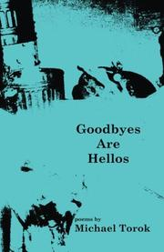 GOODBYES ARE HELLOS by Michael Torok