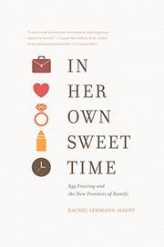 In Her Own Sweet Time by Rachel Lehmann-Haupt