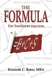 The Formula for Business Success = B + C + S by Kenneth C. Bator