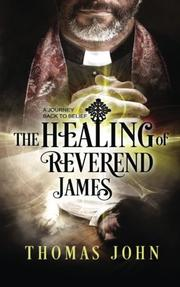 The Healing of Reverend James by Thomas John