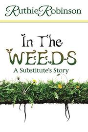 IN THE WEEDS by Ruthie  Robinson