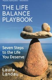 The Life Balance Playbook by Laura Landau