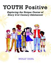 YOUTH POSITIVE by Molly Dahl