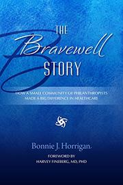 The Bravewell Story by Bonnie Horrigan