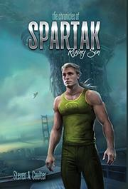 The Chronicles of Spartak by Steven A. Coulter