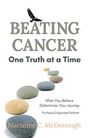 BEATING CANCER ONE TRUTH AT A TIME by Marianne C. McDonough