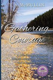 Gathering Courage by T.A. McMullin
